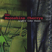 Nights Like These by The Moonshine Cherrys