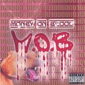 Money On Blood by M.O.B.