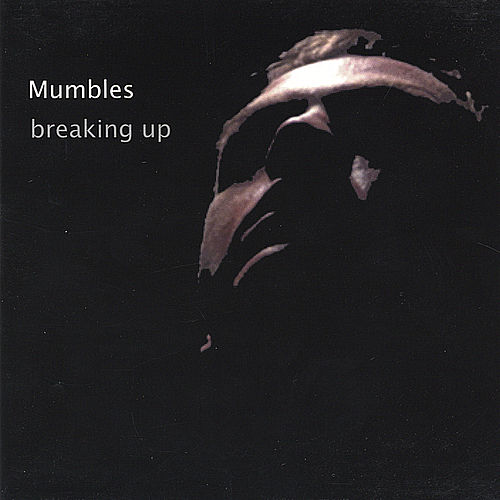 Breaking Up by Mumbles