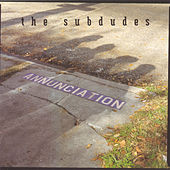Annunciation by The Subdudes