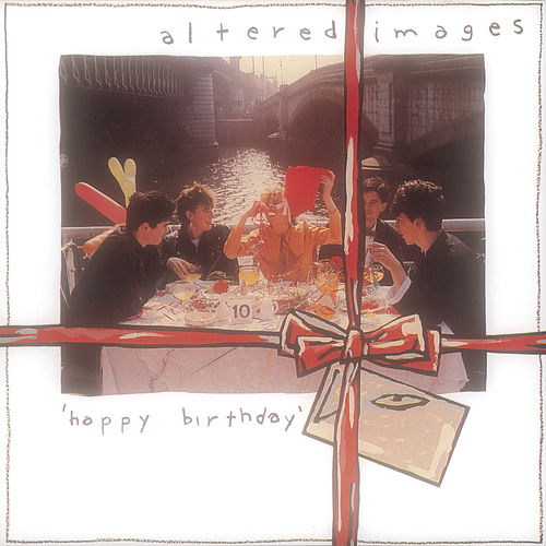 Happy Birthday by Altered Images