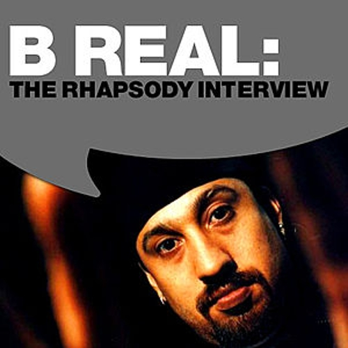 B Real: The Rhapsody Interview by B-Real