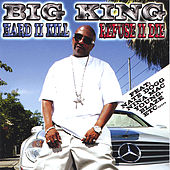 Hard II Kill and Refuse II Die by Big King (Hip-Hop)