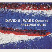 Freedom Suite by David S. Ware