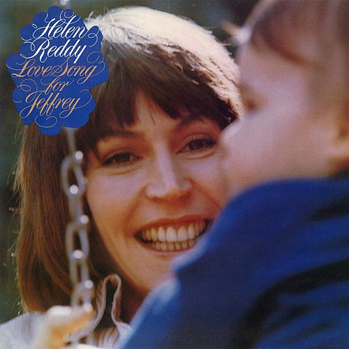Love Song For Jeffrey by Helen Reddy