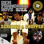 On Top Of Our Game (screwed & Chopped) by Dem Franchize Boyz