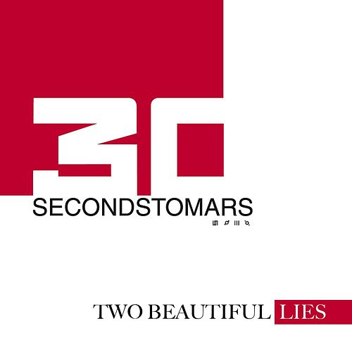 Two Beautiful Lies From Thirtysecondstomars by 30 Seconds To Mars