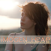 Goodnight And Go by Imogen Heap