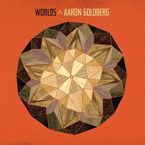 Worlds by Aaron Goldberg
