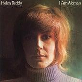 I Am Woman by Helen Reddy