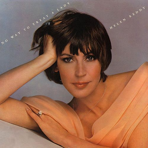 No Way To Treat A Lady by Helen Reddy