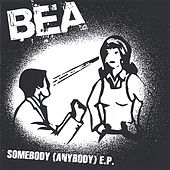 Somebody (Anybody) EP by Bea