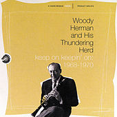 Keep On Keepin' On: 1968-1970 by Woody Herman