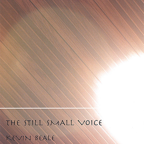 the still small voice by Kevin Beale