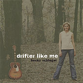 Drifter Like Me by Becky Schlegel