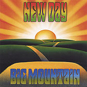 New Day by Big Mountain