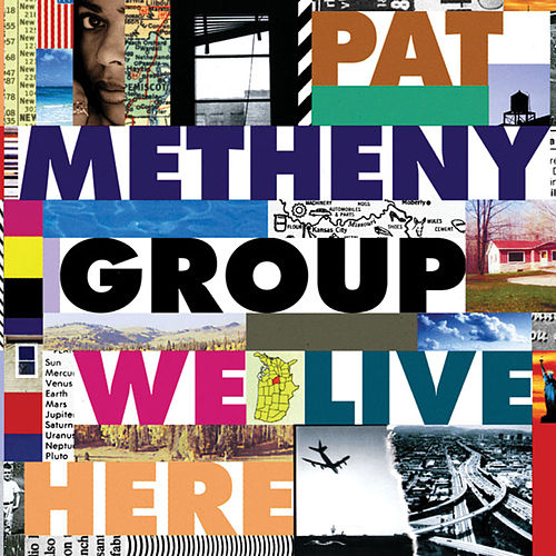We Live Here by Pat Metheny