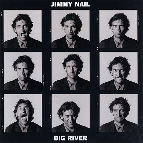 Big River by Jimmy Nail