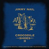 Crocodile Shoes II by Jimmy Nail
