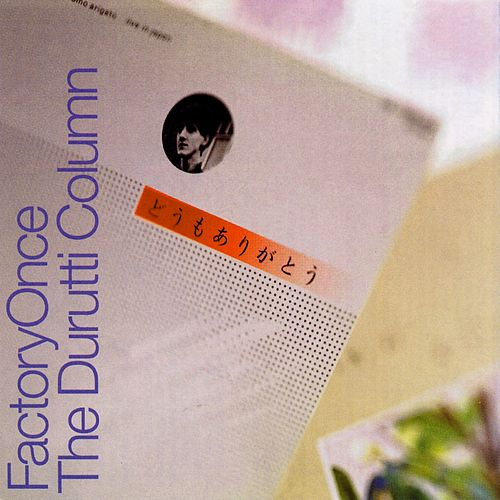 Domo Arigato by The Durutti Column