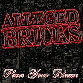Place Your Blame by Alleged Bricks