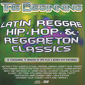 The Beginning- Reggaeton  (22 Hits on CD, plus 6 hits on DVD) by Various Artists