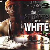 The Streets Are White by Lil' Raskull