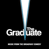 The Graduate: Music From The Broadway Comedy by Various Artists