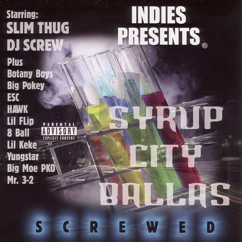 Syrup City Ballas Screwed by Slim Thug