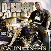 Callin All Shots by D-Shot