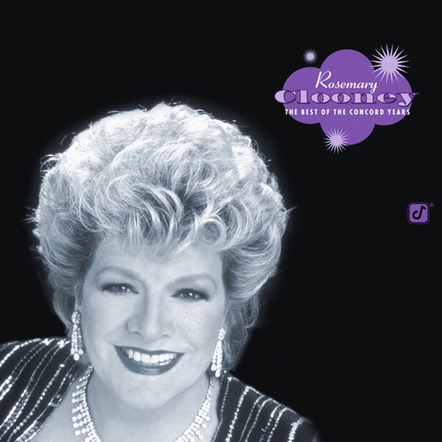 The Best Of The Concord Years by Rosemary Clooney