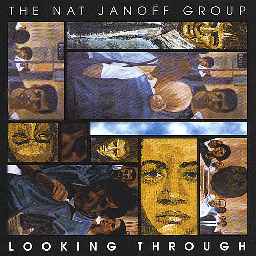 Looking Through by The Nat Janoff Group