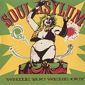 While You Were Out by Soul Asylum