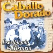 Escribiendo una Historia by Caballo Dorado