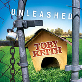Unleashed by Toby Keith