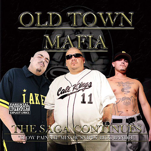Slow Pain Presents -Old Town Mafia - Saga Continues by Slow Pain