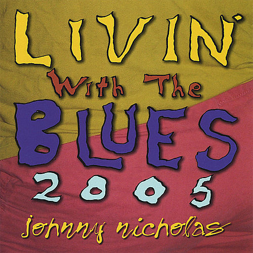 Livin' With The Blues by Johnny Nicholas