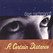 A Certain Distance by Dave Nachmanoff