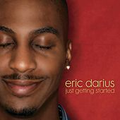 Just Getting Started by Eric Darius