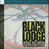 Weasel Tail's Dream: The Tradition Continues by Black Lodge Singers