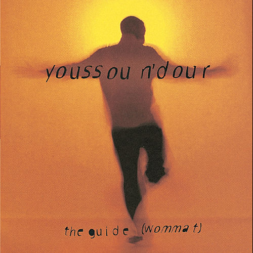 The Guide (Wommat) by Youssou N'Dour