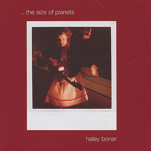 ...the Size Of Planets by Haley Bonar