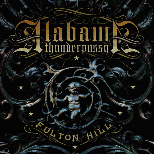 Fulton Hill by Alabama Thunderpussy