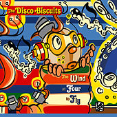 The Wind At Four To Fly by The Disco Biscuits