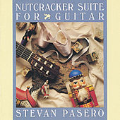The Nutcracker Suite For Guitar by Stevan Pasero