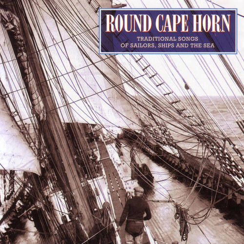 Round Cape Horn: Traditional... by Various Artists