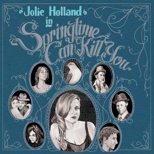 Springtime Can Kill You by Jolie Holland