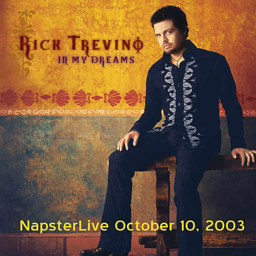In My Dreams - Napster Live - Oct. 10, 2003 von Rick Trevino