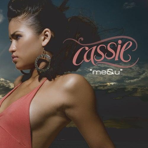 Me & U by Cassie