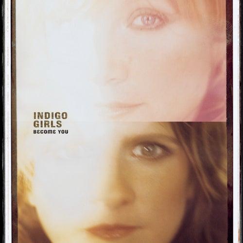 Become You by Indigo Girls